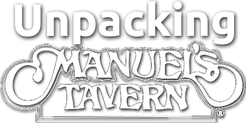 Unpacking Manuel's Tavern